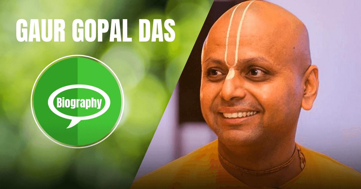 Gaur Gopal Das Biography In Hindi